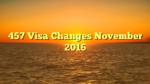 457 Visa Changes November 2016