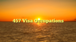 457 Visa Occupations
