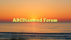 ABCDiamond Forum