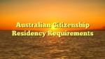 Australian Citizenship Residency Requirements