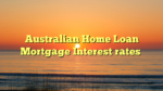 Australian Home Loan Mortgage Interest rates