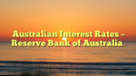 Australian Interest Rates – Reserve Bank of Australia