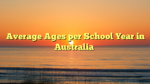 Average Ages per School Year in Australia