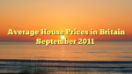 Average House Prices in Britain September 2011