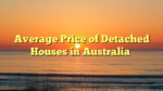 Average Price of Detached Houses in Australia