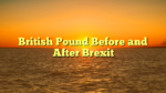 British Pound Before and After Brexit
