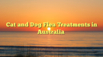 Cat and Dog Flea Treatments in Australia