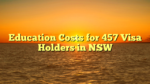 Education Costs for 457 Visa Holders in NSW