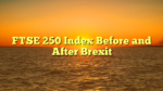 FTSE 250 Index Before and After Brexit