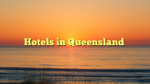 Hotels in Queensland
