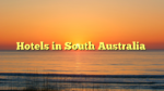 Hotels in South Australia