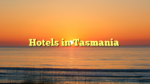 Hotels in Tasmania
