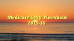 Medicare Levy Threshold 2015-16