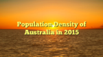 Population Density of Australia in 2015
