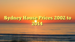Sydney House Prices 2002 to 2014
