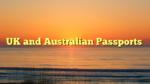 UK and Australian Passports