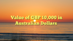 Value of GBP 10,000 in Australian Dollars