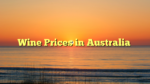 Wine Prices in Australia
