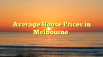 Average House Prices in Melbourne