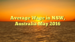 Average Wage in NSW, Australia May 2016