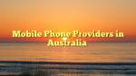 Mobile Phone Providers in Australia