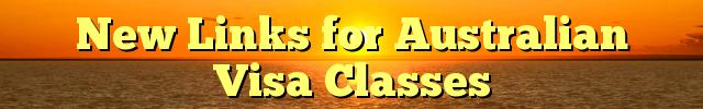 New Links for Australian Visa Classes