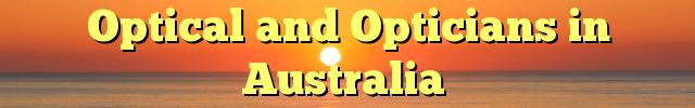 Optical and Opticians in Australia