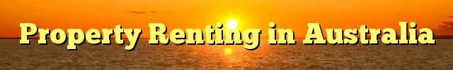 Property Renting in Australia