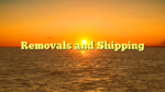 Removals and Shipping