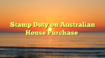 Stamp Duty on Australian House Purchase