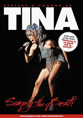 "Rebecca O'Connor as Tina Turner is... ""Simply The Best"" !!"